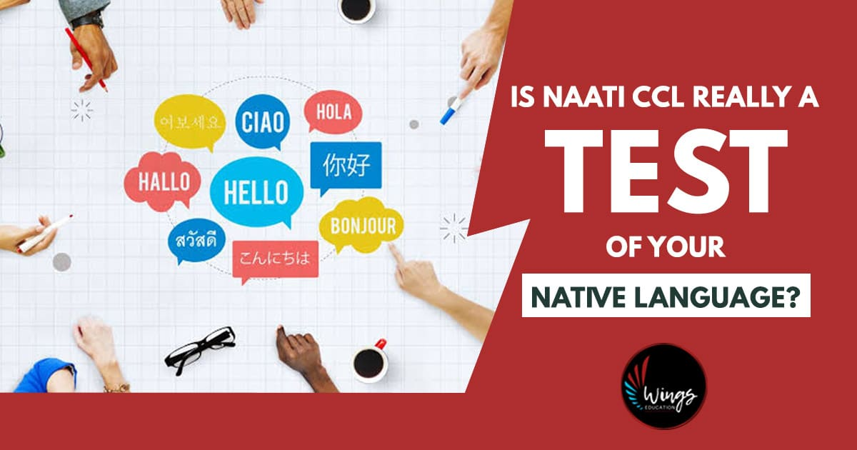 Is NAATI CCL really a test of your native language