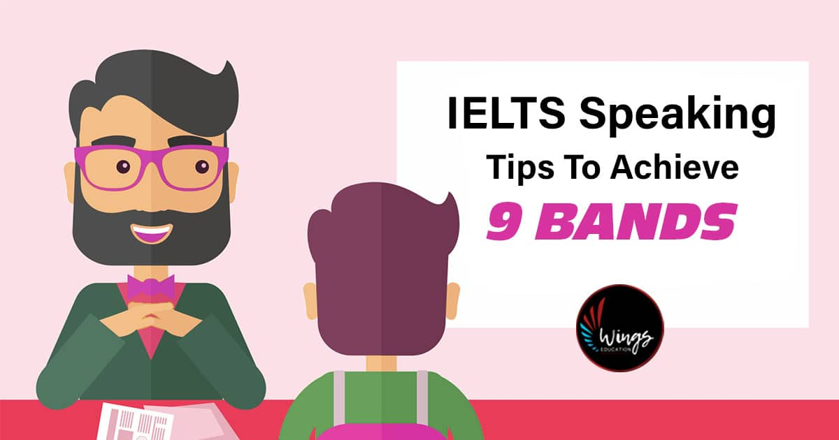 IELTS Speaking Tips To Achieve 9 Bands