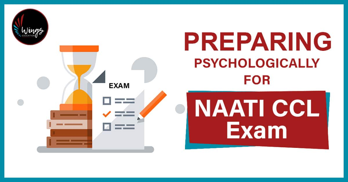 Preparing Psychologically For NAATI CCL Exam