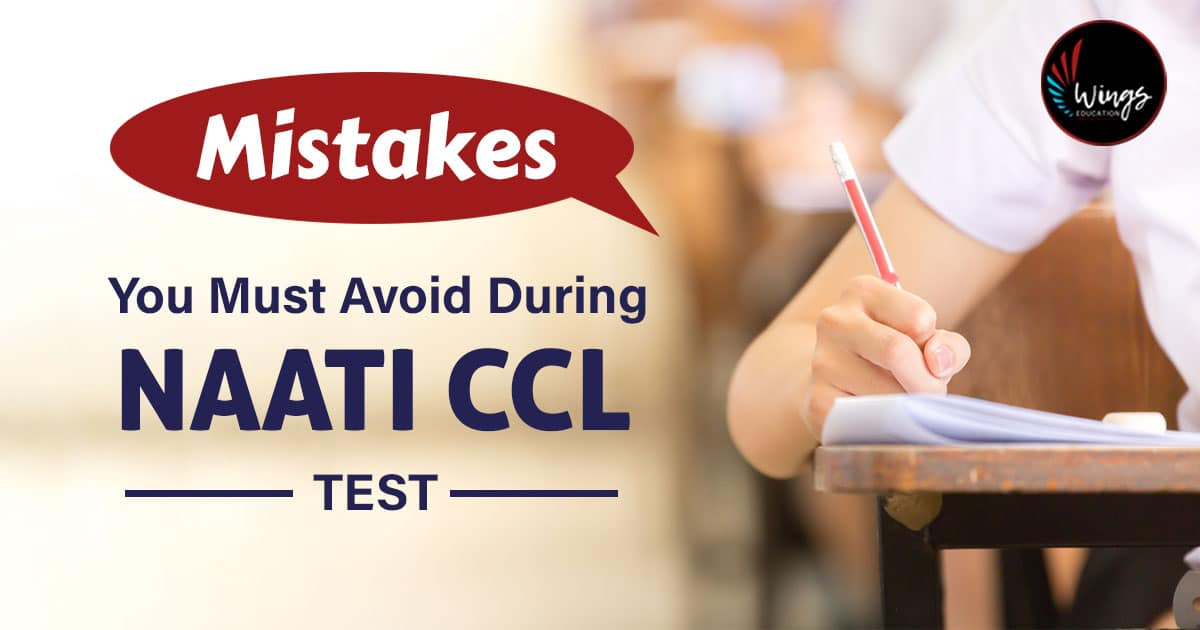 Mistakes you must avoid during NAATI CCL Test