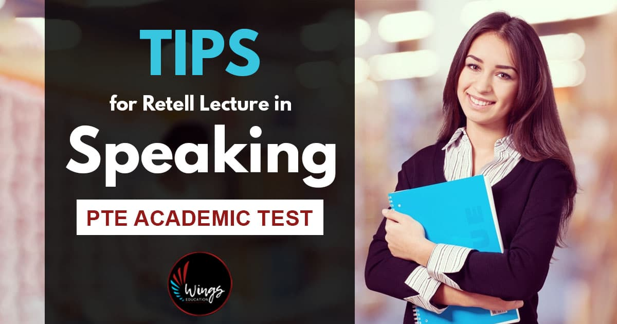 Tips for Retell lecture in Speaking-PTE Academic Test
