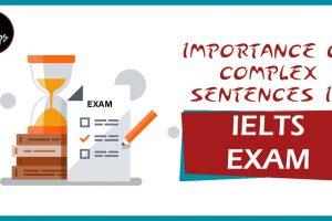 Importance of Complex Sentences in IELTS Exam